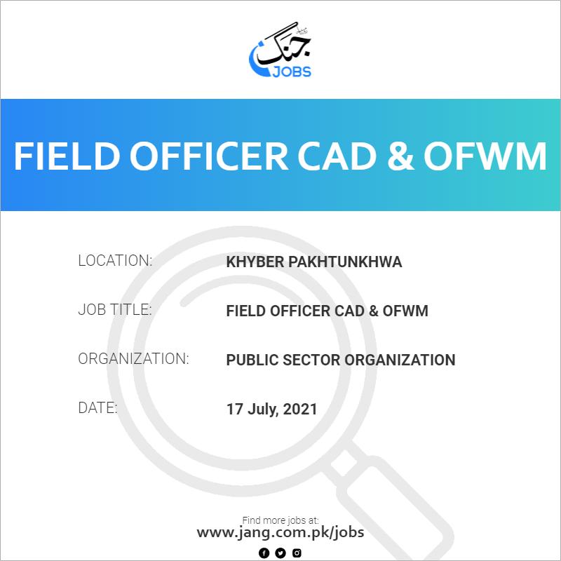 Field Officer CAD & OFWM