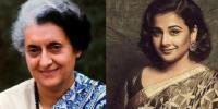 Vidya Balan Will Become Indra Gandhi Role