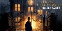فلم 'دی ہاؤس ود اے کلاک اِن اِٹس والز'کانیا ٹریلرجاری