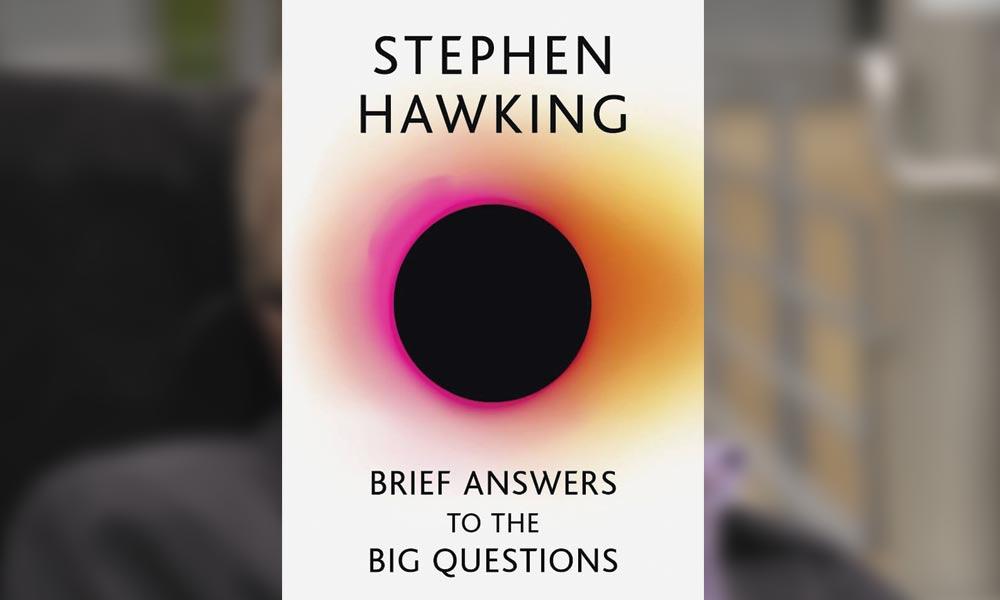 اسٹیفن ہاکنگ کی آخری کتاب