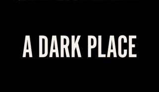 New Trailer Of Mystery Thriller Movie A Dark Place